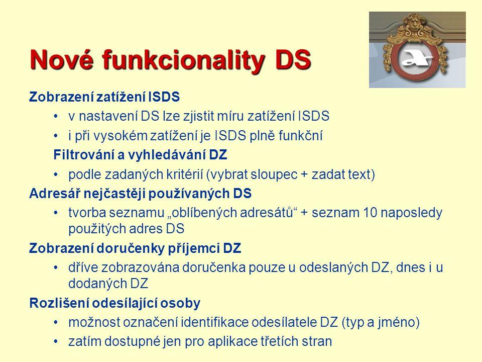 Nové funkcionality DS Zobrazení zatížení ISDS v nastavení DS lze zjistit míru zatížení ISDS i při vysokém zatížení je ISDS plně funkční Filtrování a v