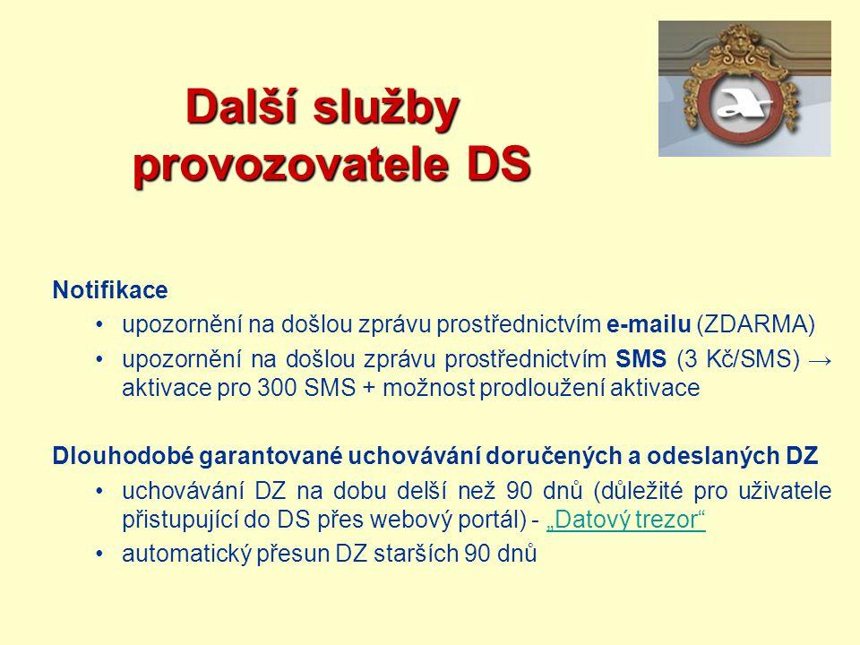 Další služby provozovatele DS Další služby provozovatele DS Notifikace upozornění na došlou zprávu prostřednictvím e-mailu (ZDARMA) upozornění na došl