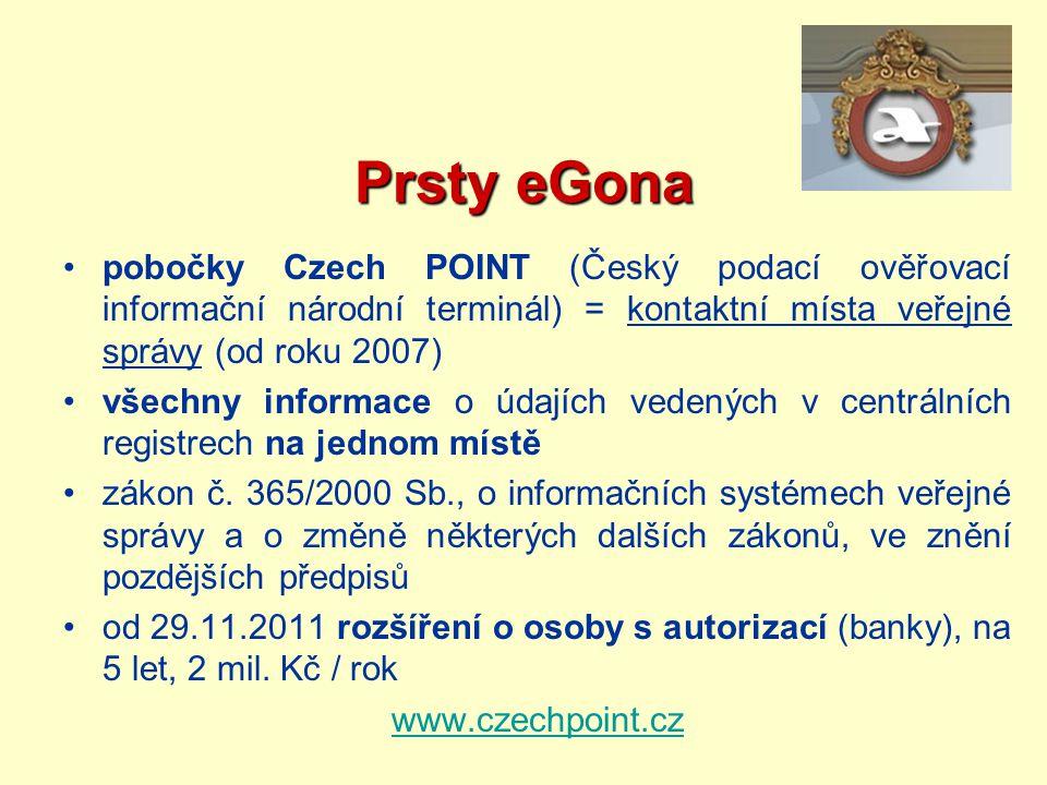 Prsty eGona pobočky Czech POINT (Český podací ověřovací informační národní terminál) = kontaktní místa veřejné správy (od roku 2007) všechny informace