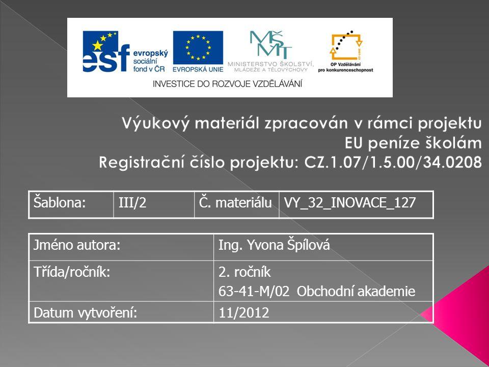 Šablona:III/2Č. materiáluVY_32_INOVACE_127 Jméno autora:Ing.