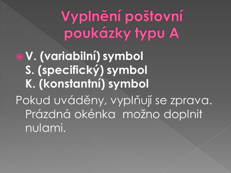  V. (variabilní) symbol S. (specifický) symbol K.