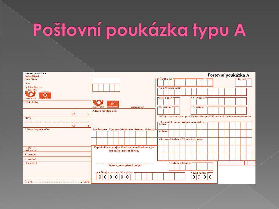 1.Vyplňte podle návodu poštovní poukázku typu A a C.
