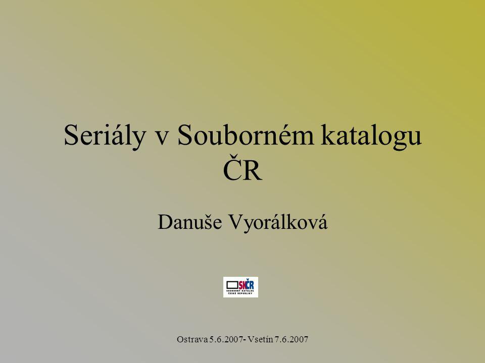 Ostrava 5.6.2007- Vsetín 7.6.2007 Dílčí báze Seriály 136 tis.