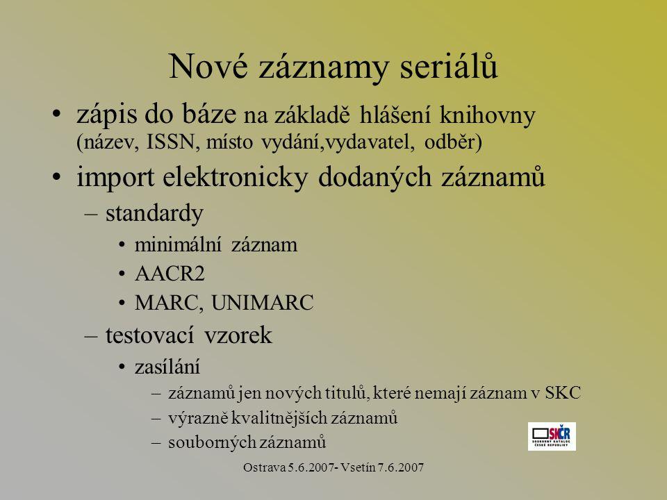 Ostrava 5.6.2007- Vsetín 7.6.2007 Aktualizace údajů on-line on-line – formulář –heslo přiděluje správce – adr.ki@nkp.cz (veřejné knihovny Ivo Hoch)adr.ki@nkp.cz – adr.mvs@nkp.cz (ostatní knihovny Z.