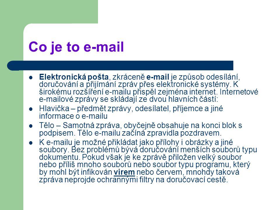 Co je to e-mail Elektronická pošta, zkráceně e-mail je způsob odesílání, doručování a přijímání zpráv přes elektronické systémy.