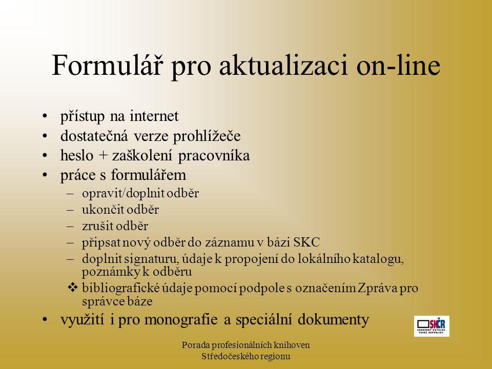 Porada profesionálních knihoven Středočeského regionu Formulář pro aktualizaci on-line přístup na internet dostatečná verze prohlížeče heslo + zaškole
