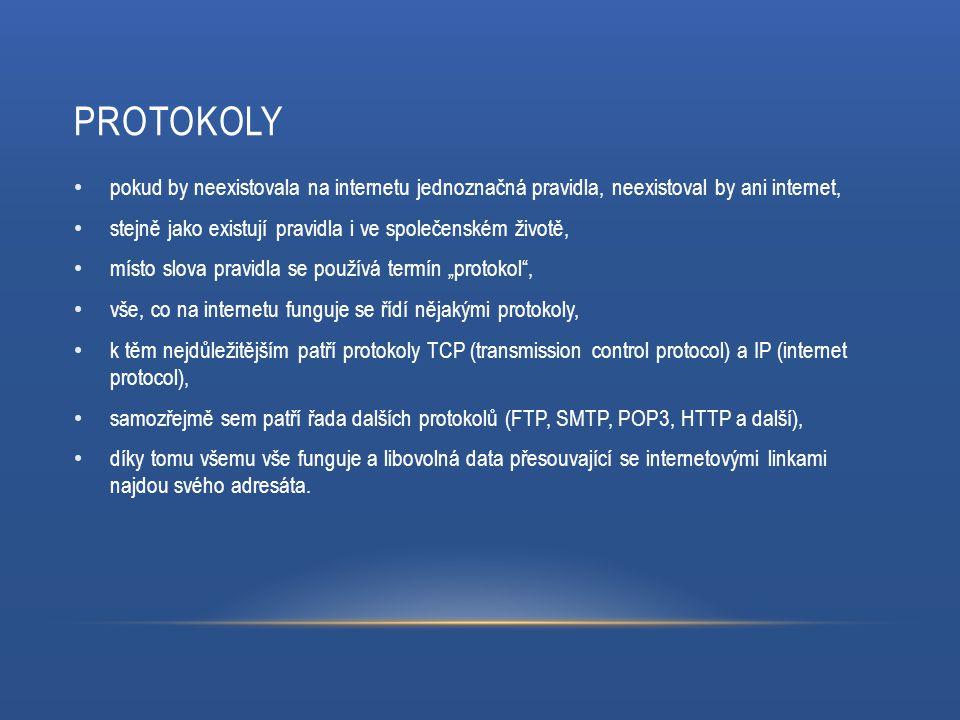 """PROTOKOLY pokud by neexistovala na internetu jednoznačná pravidla, neexistoval by ani internet, stejně jako existují pravidla i ve společenském životě, místo slova pravidla se používá termín """"protokol , vše, co na internetu funguje se řídí nějakými protokoly, k těm nejdůležitějším patří protokoly TCP (transmission control protocol) a IP (internet protocol), samozřejmě sem patří řada dalších protokolů (FTP, SMTP, POP3, HTTP a další), díky tomu všemu vše funguje a libovolná data přesouvající se internetovými linkami najdou svého adresáta."""
