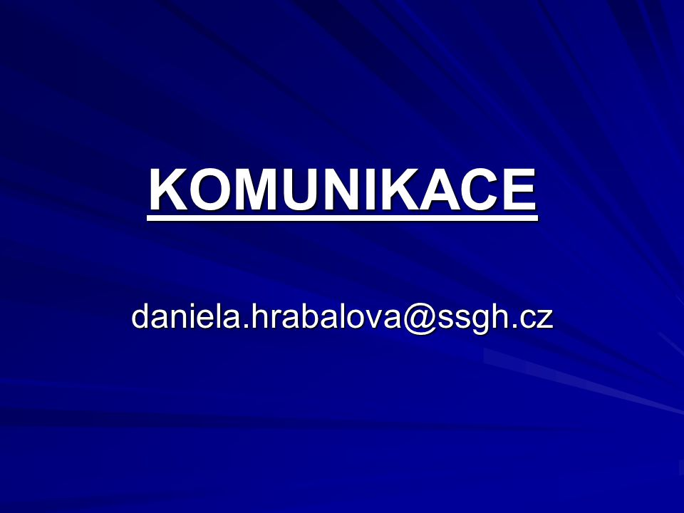 KOMUNIKACE daniela.hrabalova@ssgh.cz