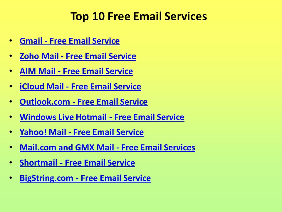 Top 10 Free Email Services Gmail - Free Email Service Zoho Mail - Free Email Service AIM Mail - Free Email Service iCloud Mail - Free Email Service Ou