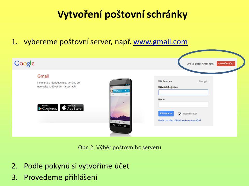 Vytvoření poštovní schránky 1.vybereme poštovní server, např.