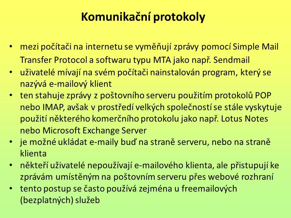 Doručování elektronické pošty při posílání pošty přes internet má být zaručen spolehlivý přenos zprávy i v případě dočasného výpadku cílového serveru zpráva se obvykle píše v prostředí programu typu e-mailového klienta nebo v obdobném formuláři webového rozhraní klient pomocí SMTP protokolu pošle zprávu programu Mail Transfer Agent (MTA), který může běžet buď na samostatném SMTP poštovním serveru, nebo i přímo na počítači odesílatele program MTA zjistí z uvedených cílových adres název domény (část adresy za zavináčem) a tyto domény vyhledá v Domain Name System (DNS) Mail exchange server zprávu doručí do schránky adresáta ze schránky adresáta se zpráva stáhne pomocí protokolu POP3 nebo ji umožní prohlédnout poštovní klient příjemce případně webová služba