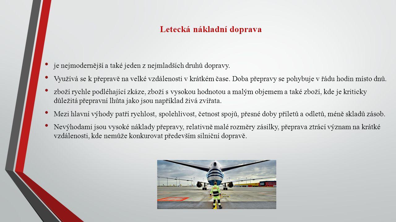 Letecká nákladní doprava je nejmodernější a také jeden z nejmladších druhů dopravy.