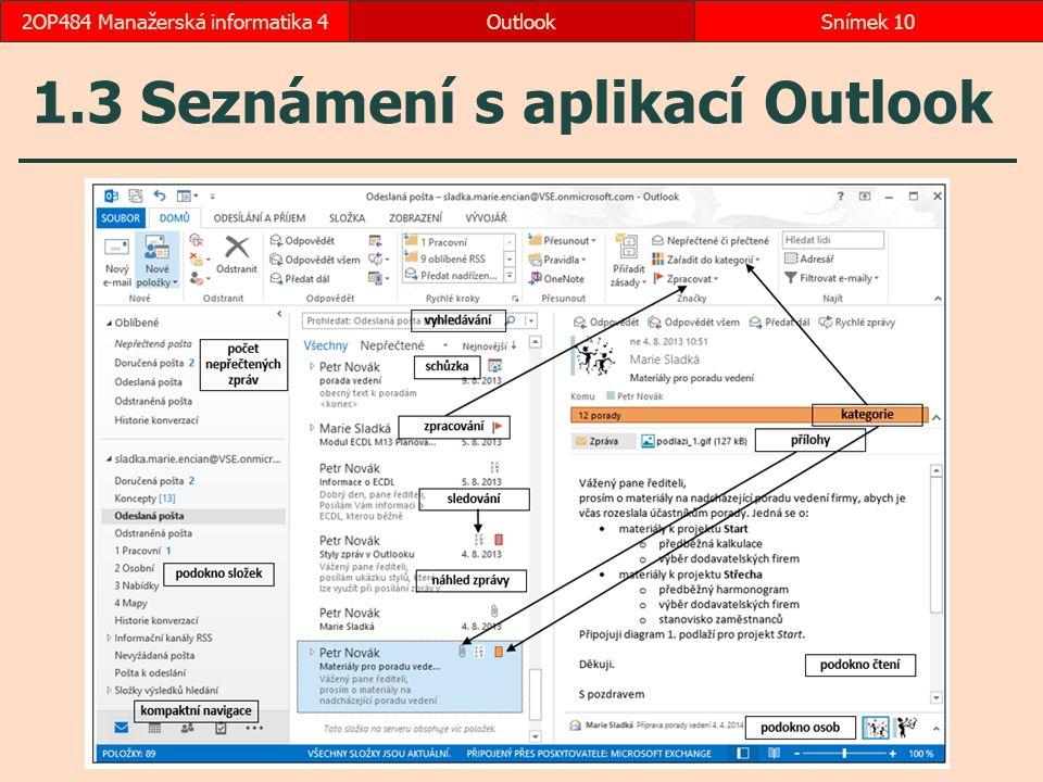 1.3 Seznámení s aplikací Outlook OutlookSnímek 102OP484 Manažerská informatika 4