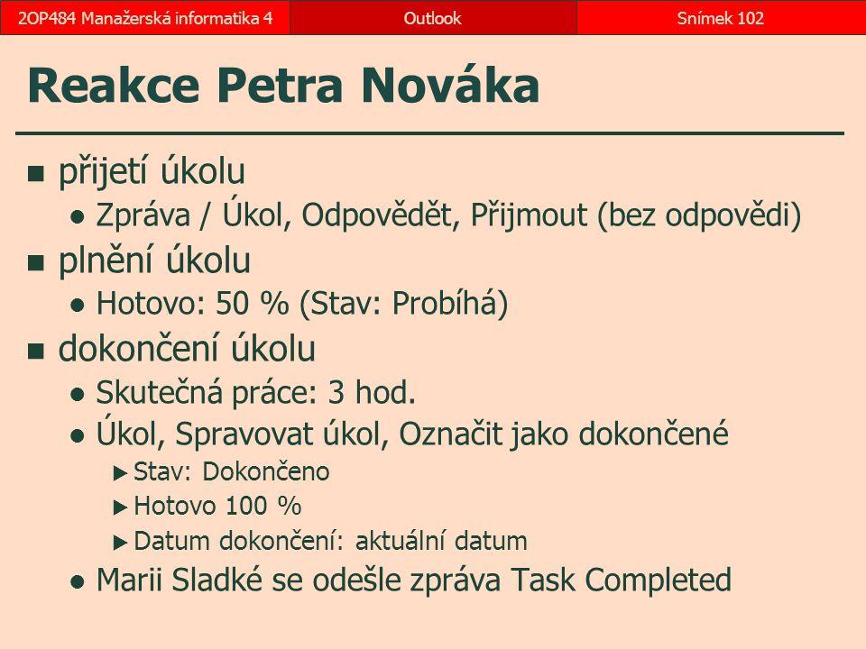 Reakce Petra Nováka přijetí úkolu Zpráva / Úkol, Odpovědět, Přijmout (bez odpovědi) plnění úkolu Hotovo: 50 % (Stav: Probíhá) dokončení úkolu Skutečná