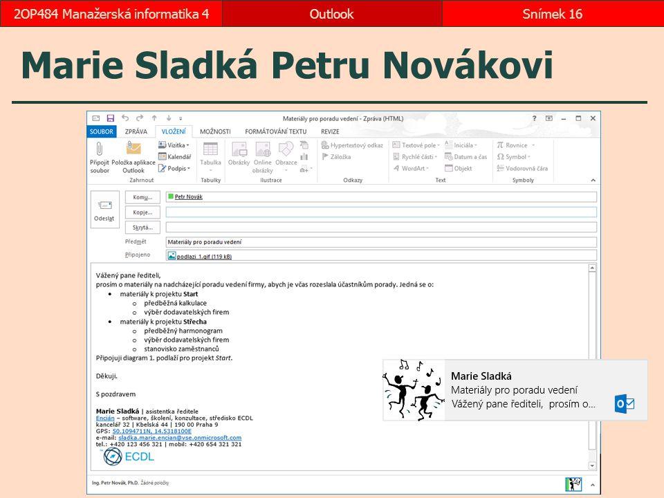 Marie Sladká Petru Novákovi OutlookSnímek 162OP484 Manažerská informatika 4