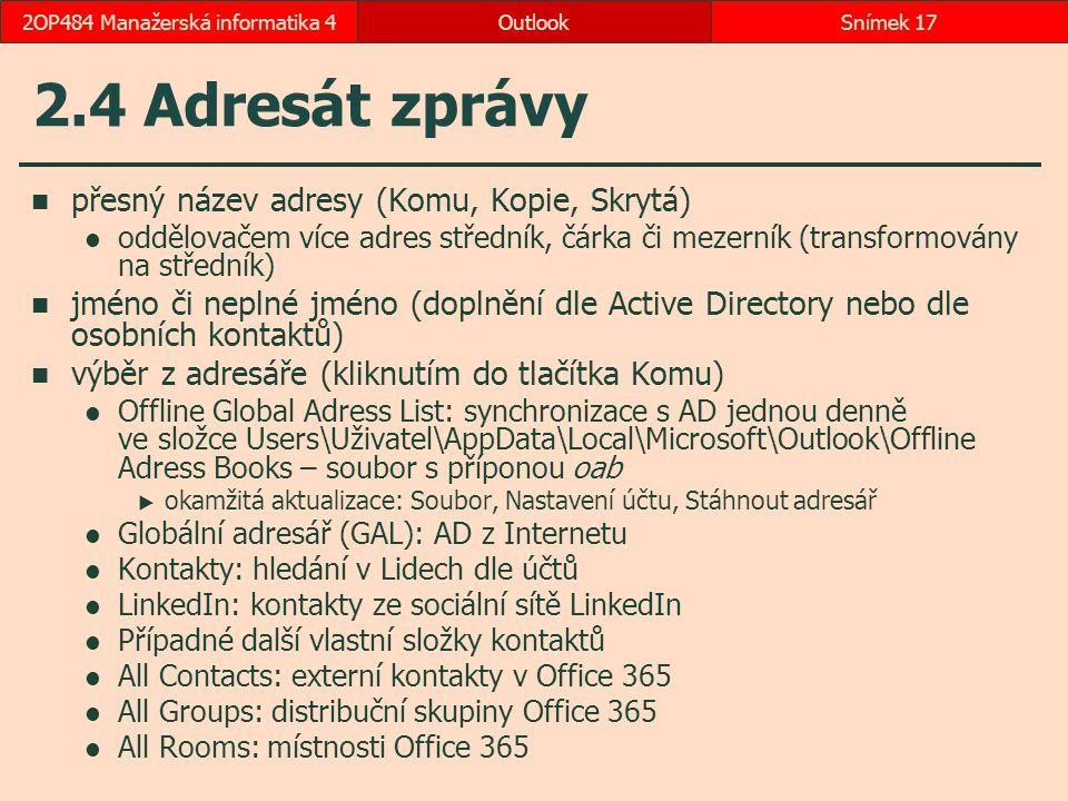 2.4 Adresát zprávy přesný název adresy (Komu, Kopie, Skrytá) oddělovačem více adres středník, čárka či mezerník (transformovány na středník) jméno či