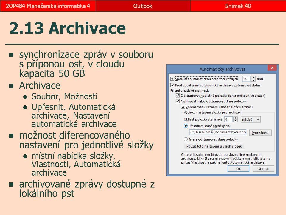 2.13 Archivace synchronizace zpráv v souboru s příponou ost, v cloudu kapacita 50 GB Archivace Soubor, Možnosti Upřesnit, Automatická archivace, Nasta