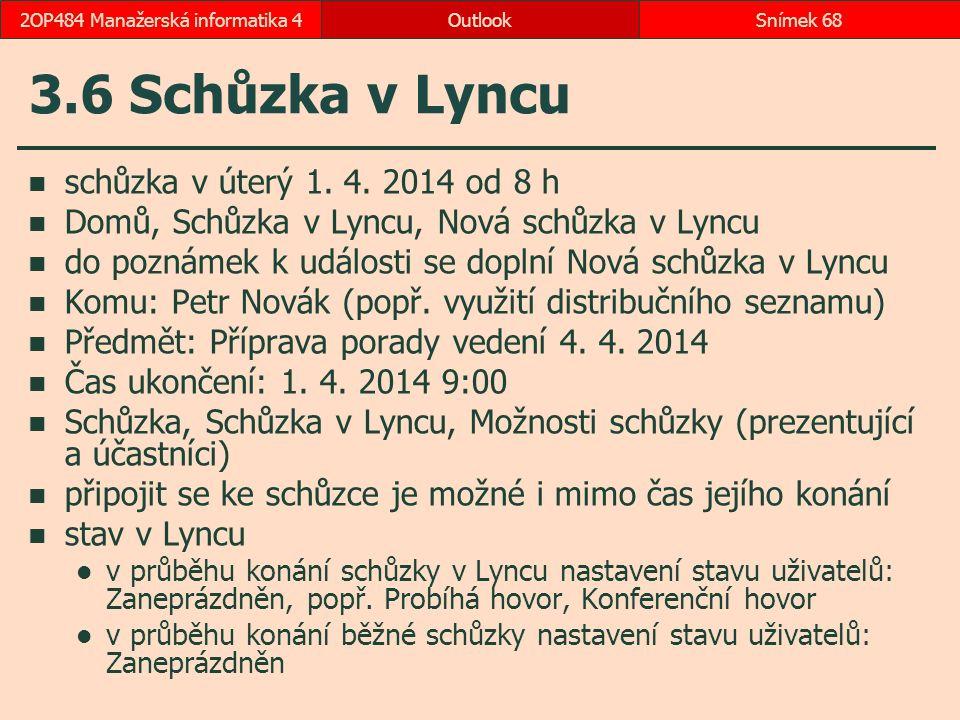 3.6 Schůzka v Lyncu schůzka v úterý 1. 4. 2014 od 8 h Domů, Schůzka v Lyncu, Nová schůzka v Lyncu do poznámek k události se doplní Nová schůzka v Lync