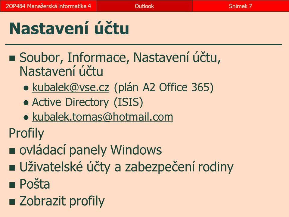 2.13 Archivace synchronizace zpráv v souboru s příponou ost, v cloudu kapacita 50 GB Archivace Soubor, Možnosti Upřesnit, Automatická archivace, Nastavení automatické archivace možnost diferencovaného nastavení pro jednotlivé složky místní nabídka složky, Vlastnosti, Automatická archivace archivované zprávy dostupné z lokálního pst OutlookSnímek 482OP484 Manažerská informatika 4