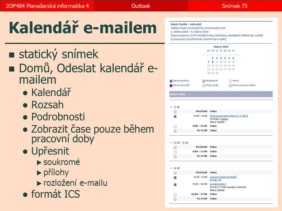 Kalendář e-mailem statický snímek Domů, Odeslat kalendář e- mailem Kalendář Rozsah Podrobnosti Zobrazit čase pouze během pracovní doby Upřesnit  souk