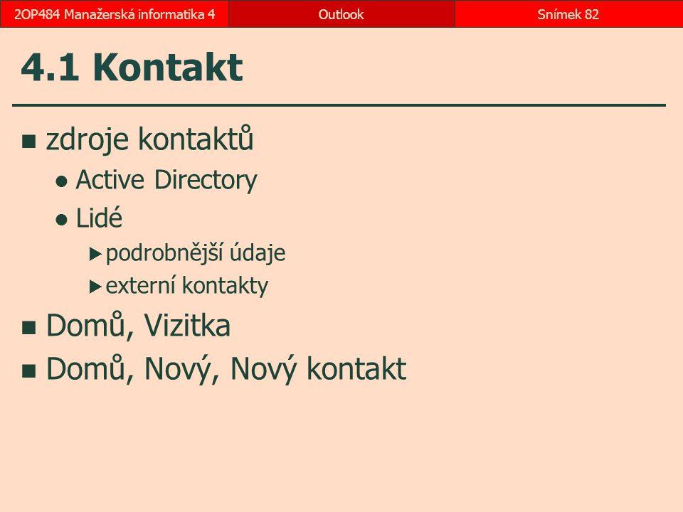 4.1 Kontakt zdroje kontaktů Active Directory Lidé  podrobnější údaje  externí kontakty Domů, Vizitka Domů, Nový, Nový kontakt OutlookSnímek 822OP484