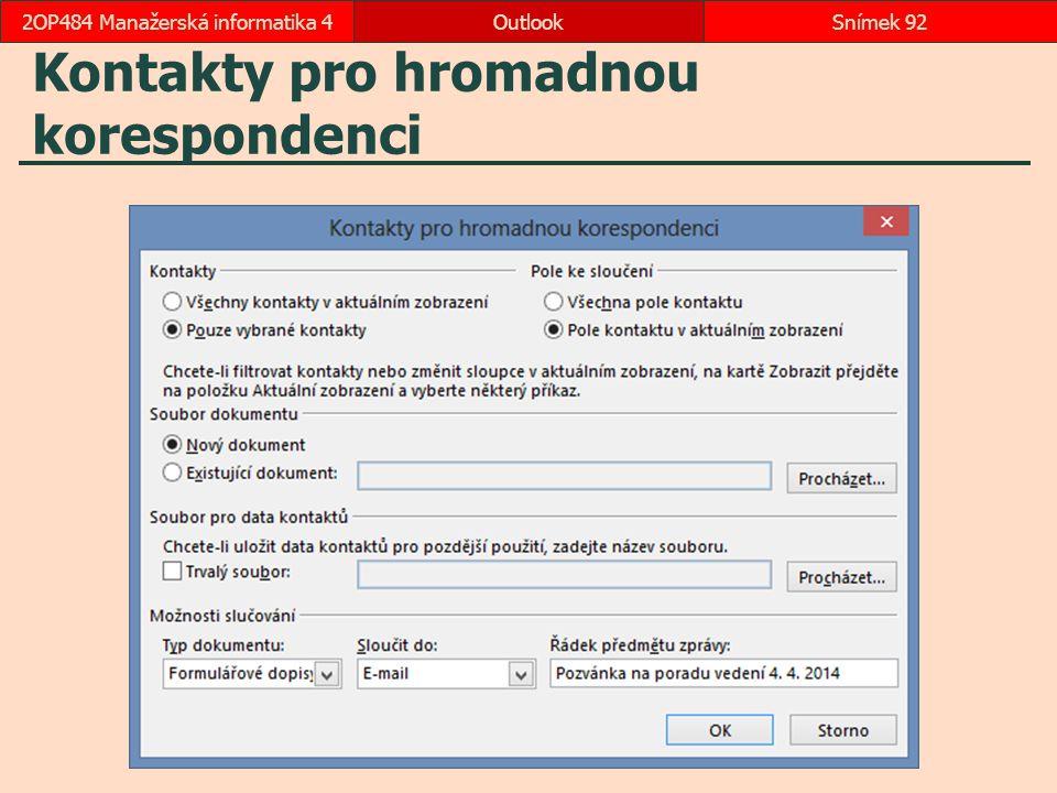 Kontakty pro hromadnou korespondenci OutlookSnímek 922OP484 Manažerská informatika 4