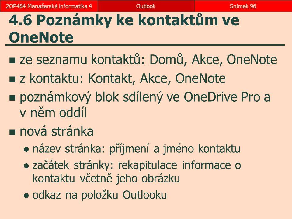 4.6 Poznámky ke kontaktům ve OneNote ze seznamu kontaktů: Domů, Akce, OneNote z kontaktu: Kontakt, Akce, OneNote poznámkový blok sdílený ve OneDrive P