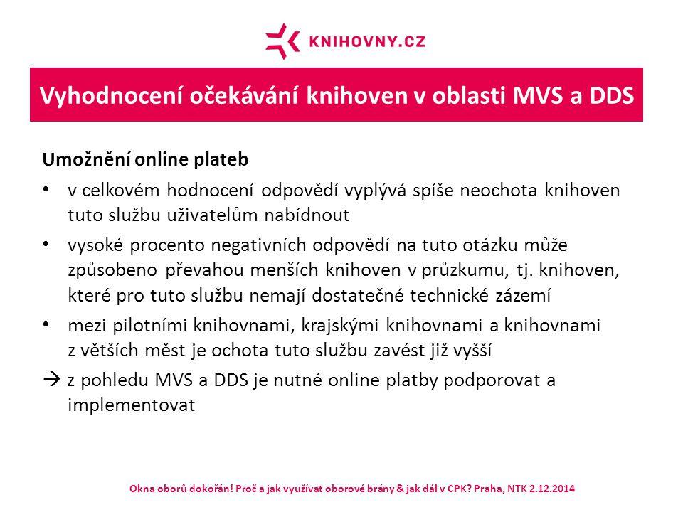 Vyhodnocení očekávání knihoven v oblasti MVS a DDS Umožnění online plateb v celkovém hodnocení odpovědí vyplývá spíše neochota knihoven tuto službu už