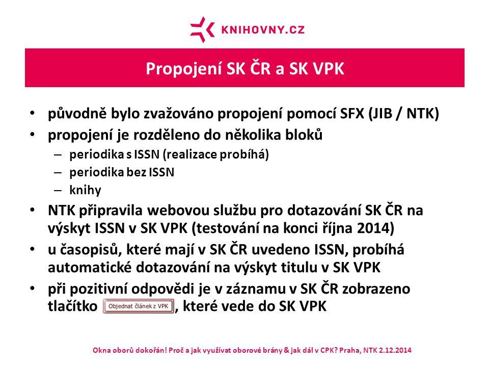 Propojení SK ČR a SK VPK původně bylo zvažováno propojení pomocí SFX (JIB / NTK) propojení je rozděleno do několika bloků – periodika s ISSN (realizac