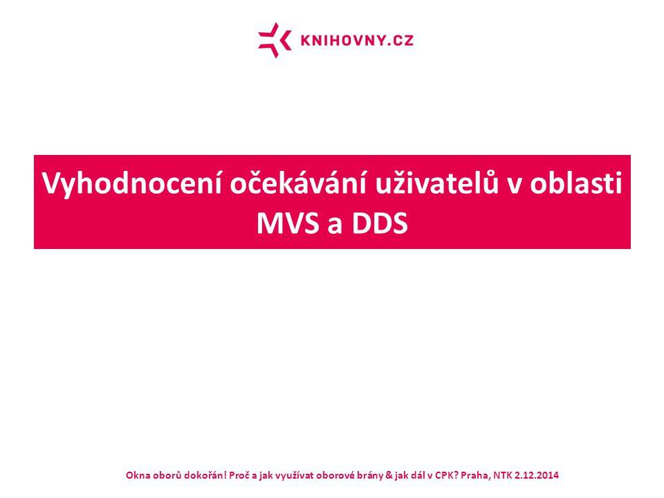 Vyhodnocení očekávání uživatelů v oblasti MVS a DDS uživatelé od CPK především očekávají (s ohledem na jejich hodnocení důležitosti vybraných služeb knihoven) jasné a přehledné informace o dokumentech ve fondech zapojených knihoven záznamy musí obsahovat jednoznačnou identifikaci knihovny, která dokument vlastní, ideálně s možností ověření aktuální dostupnosti příslušné jednotky Okna oborů dokořán.
