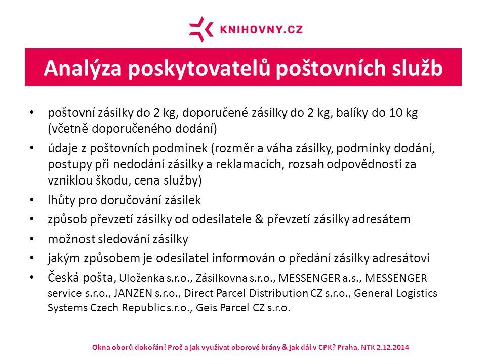 Analýza poskytovatelů poštovních služb poštovní zásilky do 2 kg, doporučené zásilky do 2 kg, balíky do 10 kg (včetně doporučeného dodání) údaje z pošt