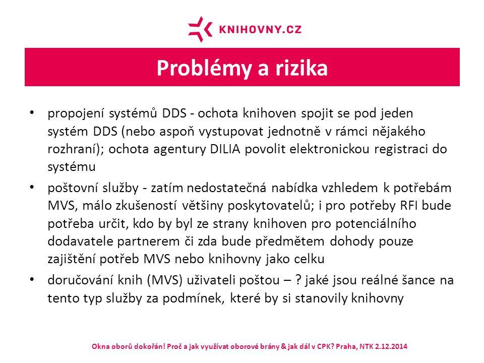 Problémy a rizika propojení systémů DDS - ochota knihoven spojit se pod jeden systém DDS (nebo aspoň vystupovat jednotně v rámci nějakého rozhraní); o