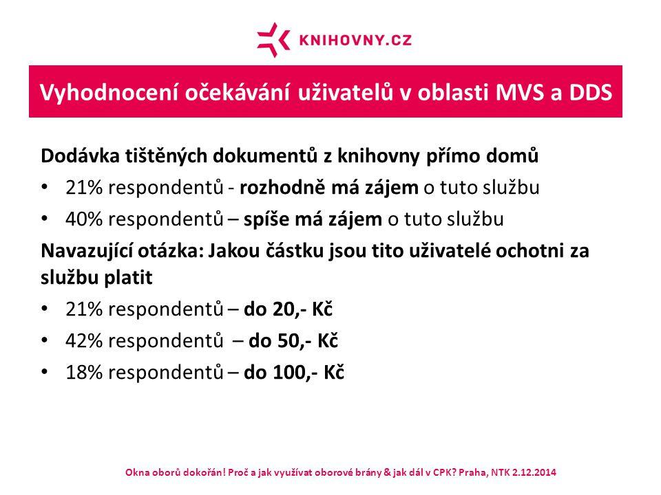 """Vyhodnocení očekávání uživatelů v oblasti MVS a DDS  část uživatelů by o tuto službu měla zájem, ale nejsou ochotni za ni zaplatit vyšší částky, které by pokryly garantovaný způsob dopravy dokumentu, služba by tak byla spíše alternativou pro menší okruh uživatelů  v případě České pošty vychází poštovné na 98-110,- Kč za obě cesty  knihovny zúčastněné v PS pro MVS a DDS definovaly základní podmínky, za nichž by tato služba byla pro knihovnu reálná (jaké dokumenty, jaký způsob dodání, případné """"finanční záruky atd.)  s ohledem na vyhodnocení uživatelského průzkumu pro CPK (2013) a také výstupy z přípravy uživatelských scénářů (2014) by tato služba byla pravděpodobně výrazně limitovaná představami o finanční náročnosti ze strany uživatelů a také povinností dodržet způsob dodání dokumentu (i ze strany uživatele) Okna oborů dokořán."""