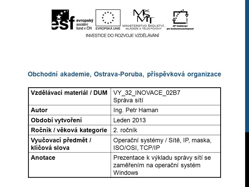 NASTAVENÍ WINDOWS CENTRUM SÍŤ. P. A SDÍLENÍ Správa sítí / Ing. Petr Haman 22 / 28