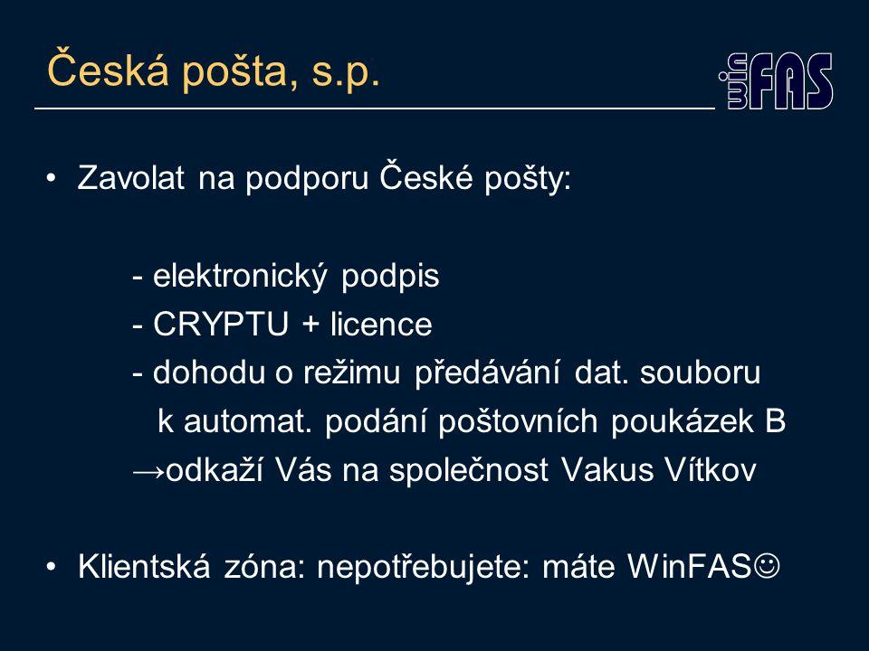 Česká pošta, s.p. Zavolat na podporu České pošty: - elektronický podpis - CRYPTU + licence - dohodu o režimu předávání dat. souboru k automat. podání