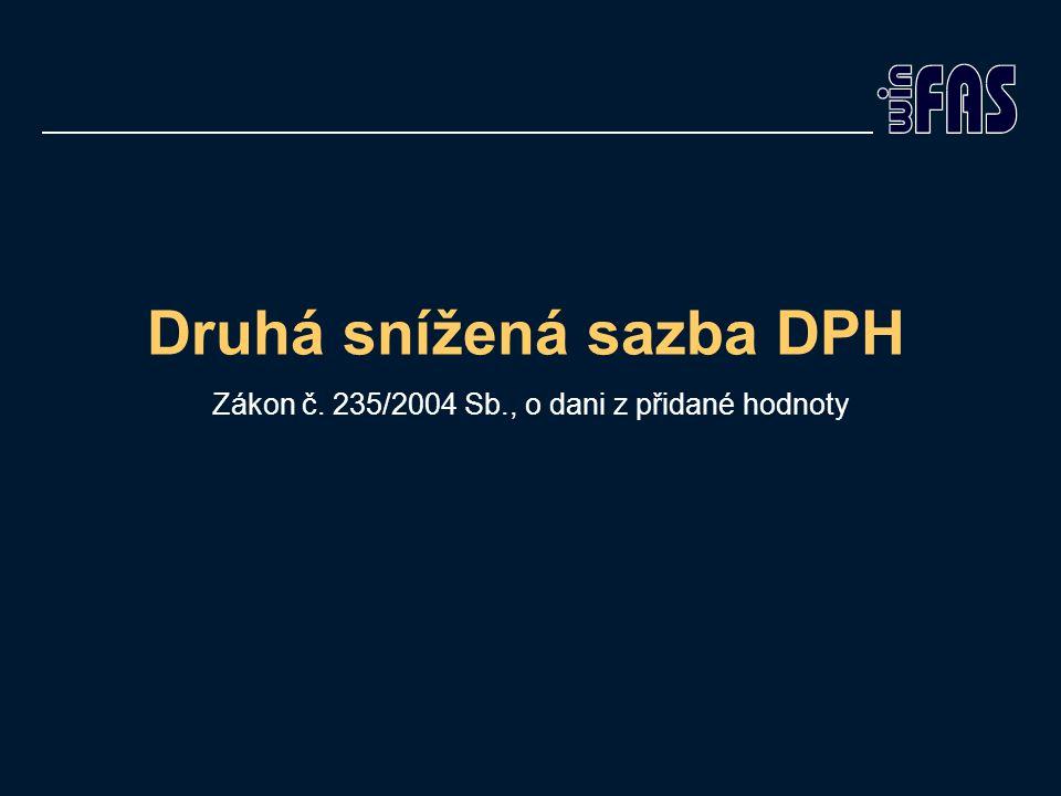 Druhá snížená sazba DPH Zákon č. 235/2004 Sb., o dani z přidané hodnoty