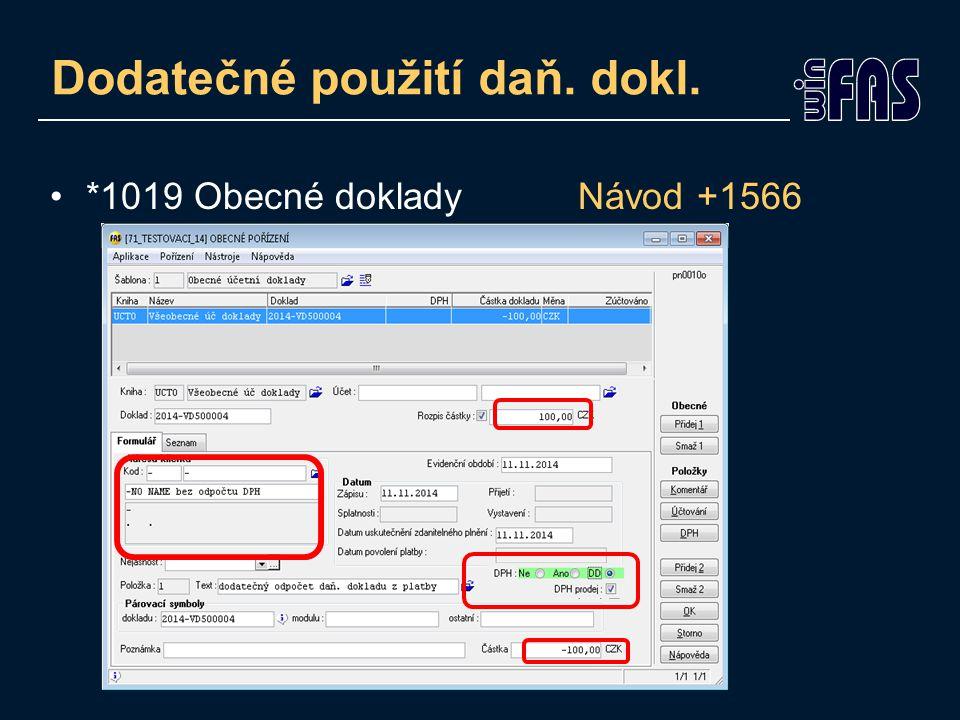 Dodatečné použití daň. dokl. *1019 Obecné doklady Návod +1566
