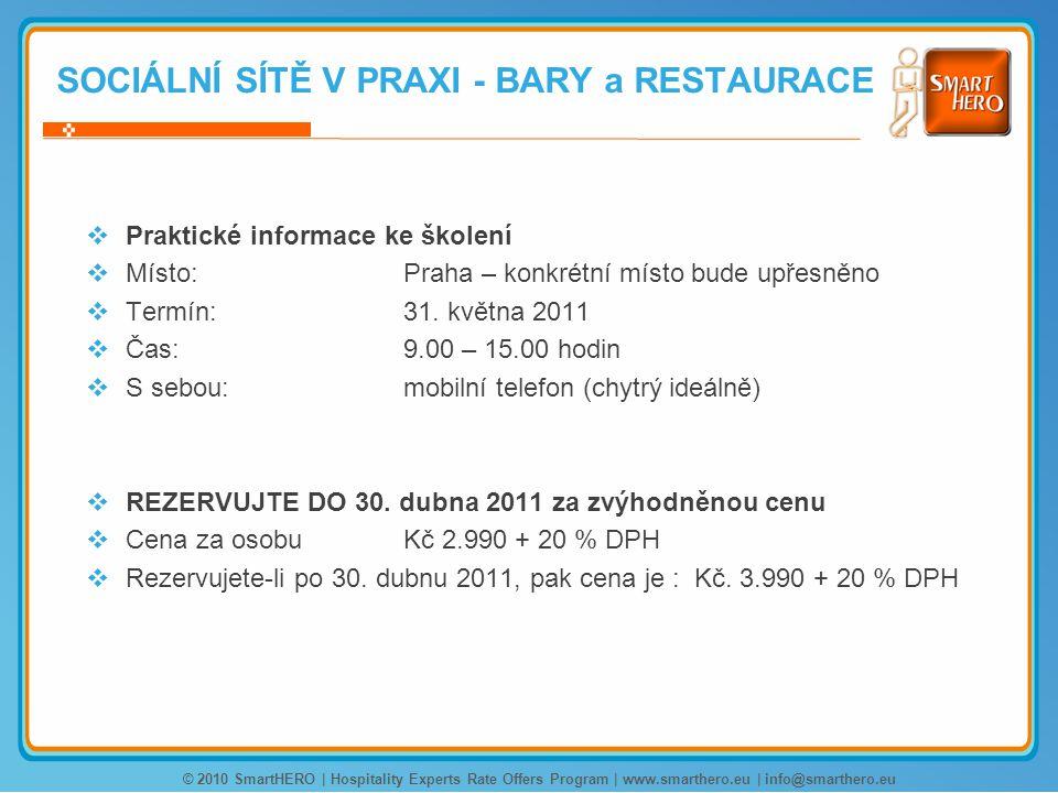  Praktické informace ke školení  Místo: Praha – konkrétní místo bude upřesněno  Termín:31.
