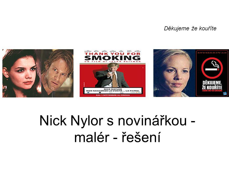 Nick Nylor s novinářkou - malér - řešení Děkujeme že kouříte
