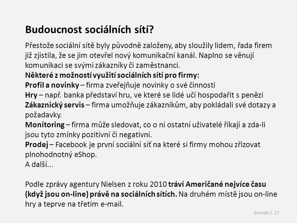 Snímek č.17 Budoucnost sociálních sítí.