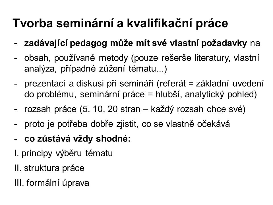 Citace z cizího jazyka -Formálně vzato je citace doslovné převzetí textu, takže by měla být v jazyce originálu -V tom případě je vhodné uvézt do poznámky pod čarou vlastní překlad textu -Na druhou stranu anglické citace v českém textu nepůsobí úplně dobře.