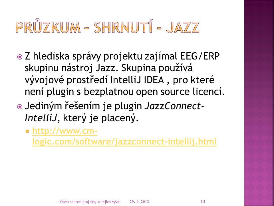  Z hlediska správy projektu zajímal EEG/ERP skupinu nástroj Jazz.