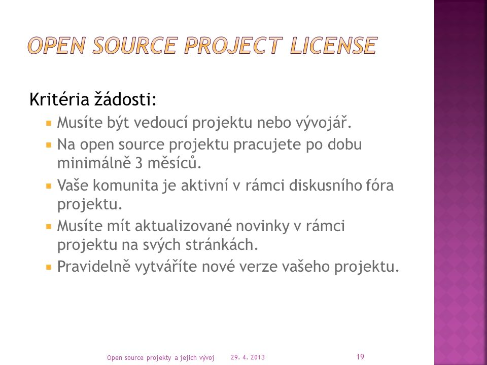 Kritéria žádosti:  Musíte být vedoucí projektu nebo vývojář.