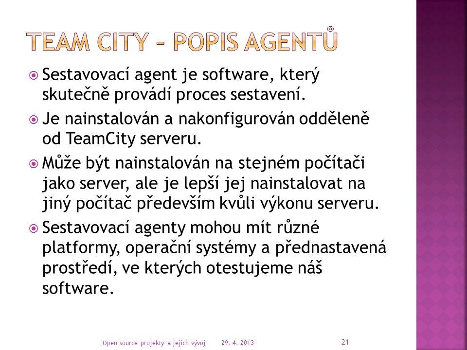  Sestavovací agent je software, který skutečně provádí proces sestavení.