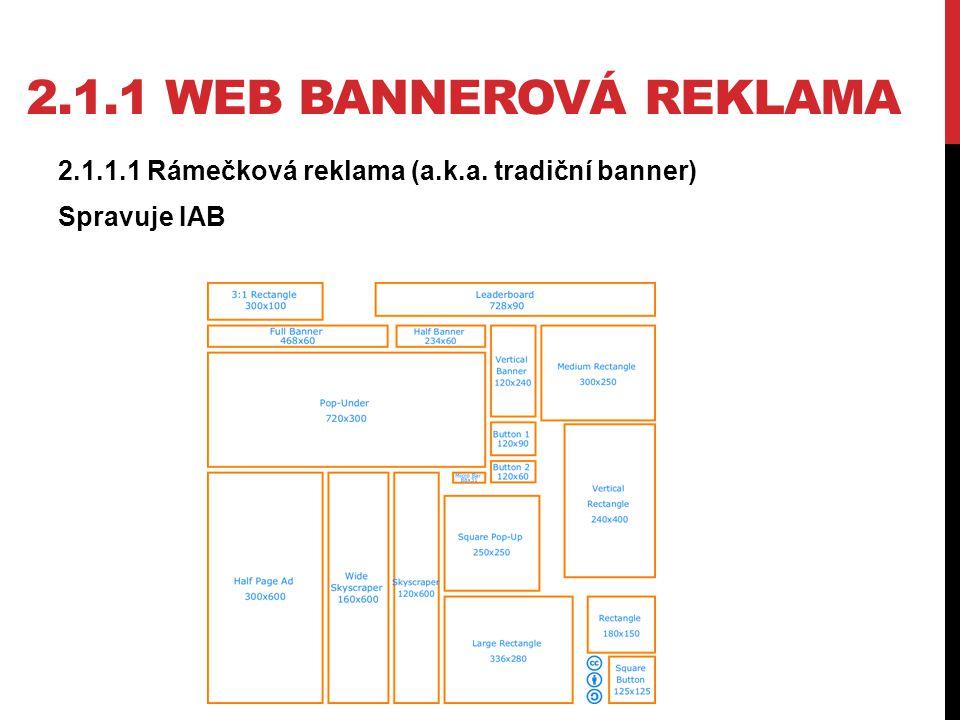 2.1.1 WEB BANNEROVÁ REKLAMA 2.1.1.1 Rámečková reklama (a.k.a. tradiční banner) Spravuje IAB