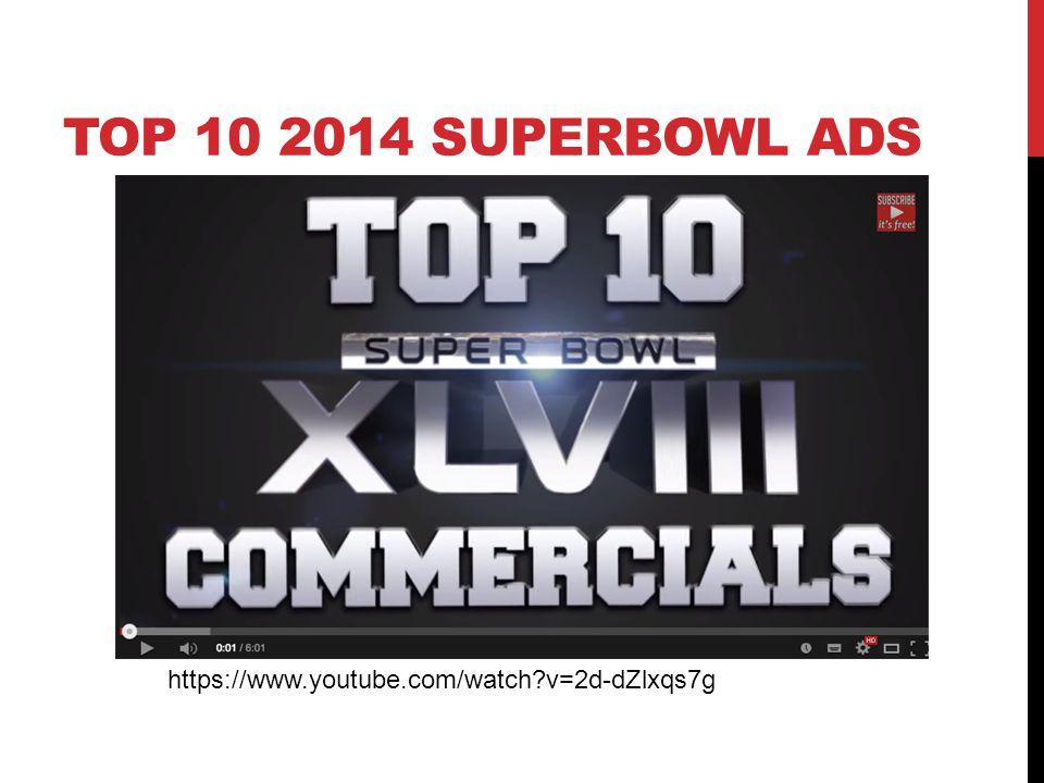 TOP 10 2014 SUPERBOWL ADS https://www.youtube.com/watch?v=2d-dZlxqs7g