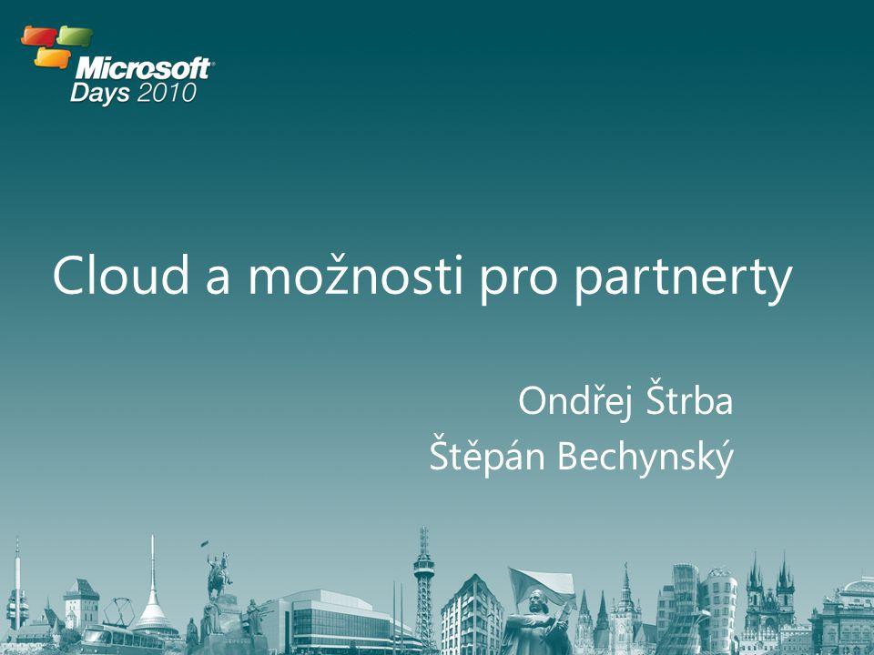 Cloud a možnosti pro partnerty Ondřej Štrba Štěpán Bechynský