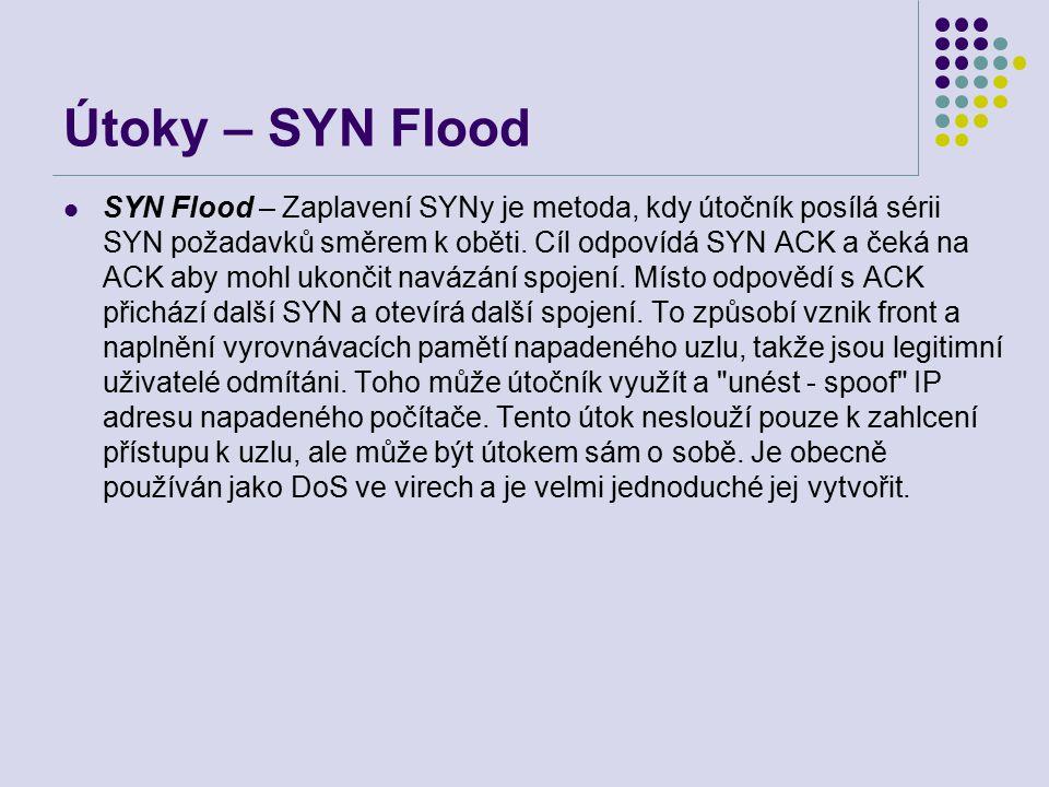 Útoky – SYN Flood SYN Flood – Zaplavení SYNy je metoda, kdy útočník posílá sérii SYN požadavků směrem k oběti.