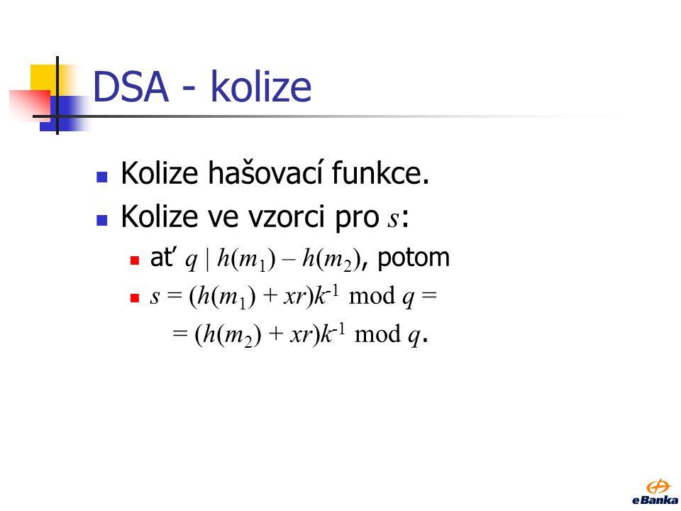 DSA – praktické útoky Základní kryptoanalytické úlohy: útok na nepopiratelnost – padělání podpisu, kolize, nalezení soukromého klíče.