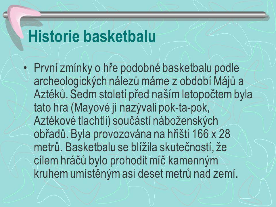 První zmínky o hře podobné basketbalu podle archeologických nálezů máme z období Májů a Aztéků. Sedm století před naším letopočtem byla tato hra (Mayo